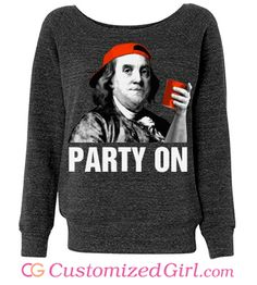 Ben Frankling Party On funny #4thofJuly sweater