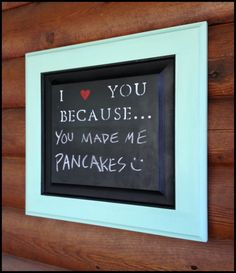 I Love You Because chalkboard. How adorable is this?