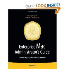My book on Enterprise (fancy term for large-scale) Mac deployments