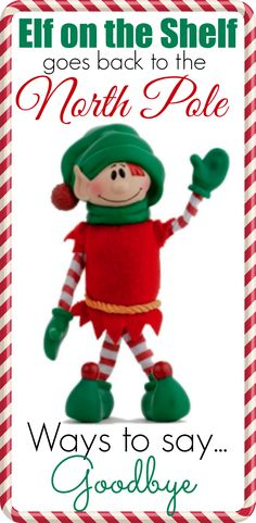 Ideas for saying goodbye to your elf on the shelf...complete with links to some great free printables! #elfontheshelf