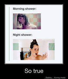 yup showers, yep, truth, funni, random, true, humor, laughter, thing
