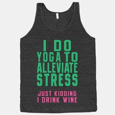 I Do Yoga To Alleviate Stress  American Apparel by ActivateApparel, $29.00