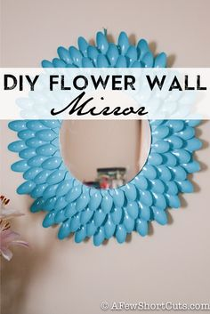 Super Cute DIY Flower Wall Mirror #Craft. Under 5 bucks to make!