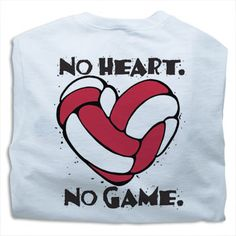 White Tandem No Heart. No Game. Volleyball T-Shirt at Violleyball.Com