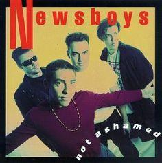 The Newsboys  -  not ashamed