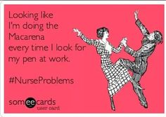 Looking like I'm doing the Macarena every time I look for my pen at work. #NurseProblems