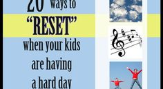 """20 Ways to """"Reset"""" When the Kids Are Having a Hard Day"""