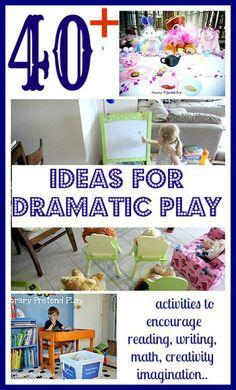 40+ dramatic play ideas to encourage reading, writing, math, vocabulary, creativity ...