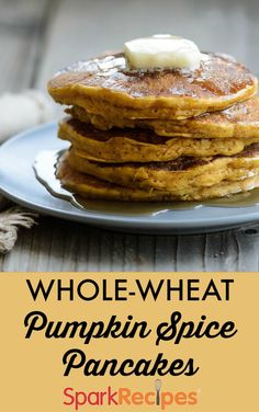 "Whole Wheat Pumpkin Spice Pancakes. One pinner said: ""These pancakes ..."
