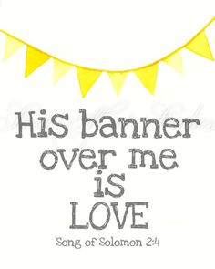 His banner over me is love.