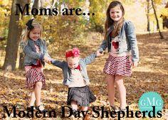 Moms are...Modern Day Shepherds