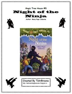 Jack and Annie head to ancient Japan to learn the secrets of the ninjas. This is a ready-to-use, complete set of questions for Night of the Ninjas Magic Tree House book #5 by Mary Pope Osborne. Comes with an answer key for every chapter. Use this product as a whole class novel study or with smaller guided reading groups. $