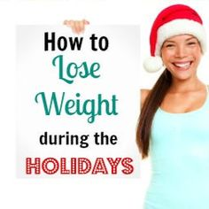 Tips to stay on track and lose weight during the holiday season