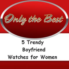 5 Top Rated #Boyfriend #Watches for Women