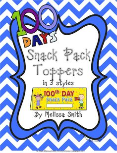 100th Day Snack Pack Toppers for sandwich baggies! Cute!