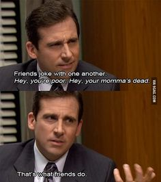 the office, funni, office quotes, office humor, joke, real friends, funny memes, michael scott, dunder mifflin