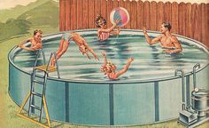 above-ground pool 1950s. Retro! (Although we do not suggest diving into an above ground pool.)