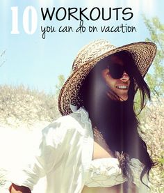 10 Workouts You Can Do on Vacation