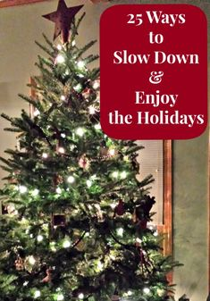 25 Ways to Slow Down & Enjoy the Holidays with Your Kids