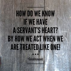 The test of a Servant's Heart. ❤