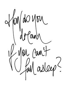 How do you dream if you can't fall asleep? I don't want to dare to dream ever again fall asleep, inspir shit, gift, random quot, dreams, paper, exact, random thought, plum