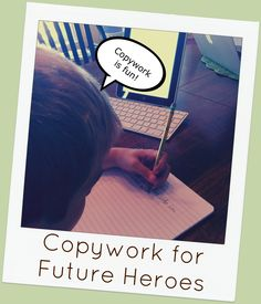 why my little guy loves handwriting! Copywork for Future Heroes