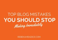 Blog Mistakes You Should Stop Making Immediately