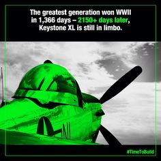 It took the Greatest Generation 1,366 days to win World War II. More than 2,150 days later, and Americans continue to wait on Keystone XL's approval. #timetobuild