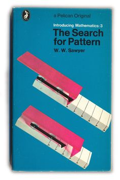 1970 The Search for Pattern - W.W.Sawyer - Pelican Books