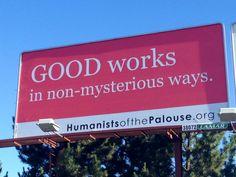 "New Atheist Billboard in Idaho Declares: ""GOOD Works in Non-Mysterious Ways"""