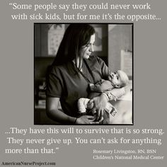 Neonatal and Pediatric Nurses - thank God for these people, they are truly called their profession.