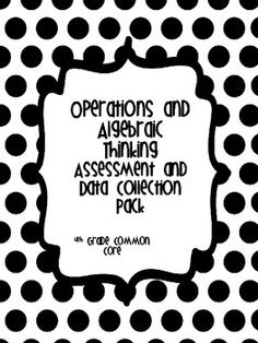 This product contains a 1 page quick assessment for each Operations and Algebraic Thinking Standard. It also contains a student checklist and notes page to track student mastery.