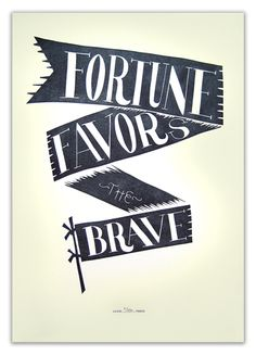 Fortune Favors the Brave - Lilco Letterpress