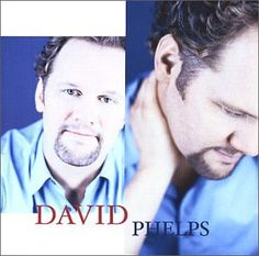 David Phelps - End of the Beginning