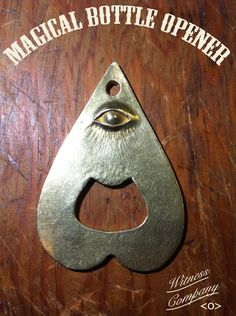 Magical bottle opener from WITNESS COMPANY