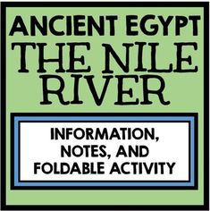 Ancient Egypt: The Nile River - Information, Notes, and Foldable Activity!  Great for Interactive Notebooks!