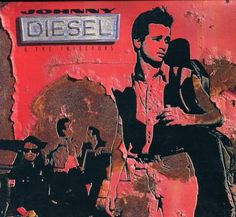 Johnny Diesel and the Injectors - This debut album was all over the airwaves when it came out, deservedly so, brilliant Aussie rock.