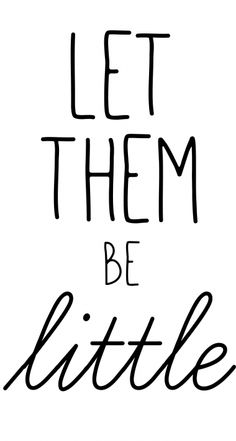 Free Printable - Let Them Be Little
