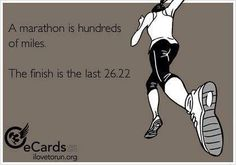 A marathon is hundreds miles. The finish is the last 26.2