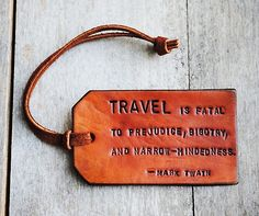 tags, the cure, luxury travel, marktwain, place, leather, travel quotes, wanderlust, mark twain
