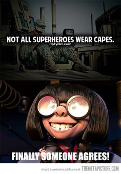 Sightly inappropriate, but funny! Not all superheroes wear capes