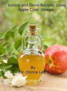 Juicing and Drink Recipes Using Apple Cider Vinegar
