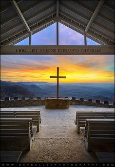 """""""I Will Lift Up Mine Eyes Unto the Hills""""...Chapel in the Blue Ridge foothills of South Carolina."""