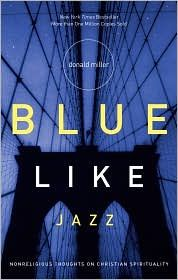 Blue Like Jazz book worth, book chang, christian spiritu, christian books worth reading, thought, book recommend, blue like jazz, donald miller, blues