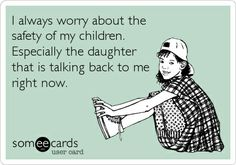 """Comical! I have one that's like this. funny someecards about kids 