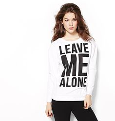 """Leave Me Alone"" Sweatshirt."