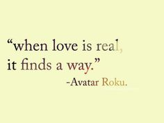 real avatar roku, real, last airbender quotes, always find a way, inspir, finding the one quotes, the last airbender, love quotes, true stories