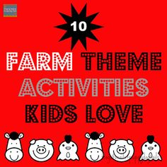 Frogs & Snails & Puppy Dog Tails (FSPDT): 10 Farm Theme Activities Kids Love