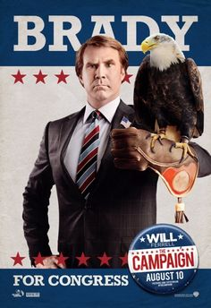 The Campaign , starring Will Ferrell, Zach Galifianakis, Jason Sudeikis, Dylan McDermott. In order to gain influence over their North Carolina district, two CEOs seize an opportunity to oust long-term congressman Cam Brady by putting up a rival candidate. Their man: naive Marty Huggins, director of the local Tourism Center. #Comedy