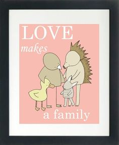 No matter the shape, size, blood, gender, color... It's love that makes a family! :)